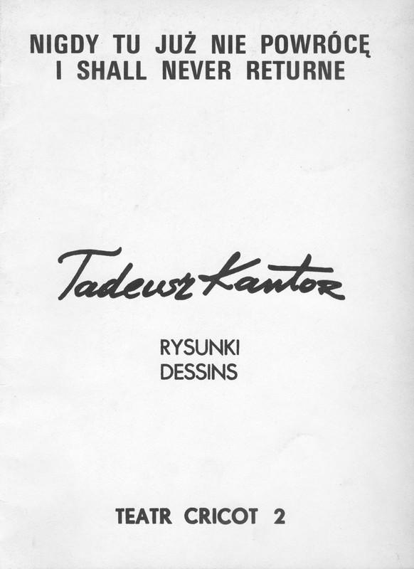 Biała okładka z napisem Nigdy już tu nie powrócę. Tadeusz Kantor rysunki