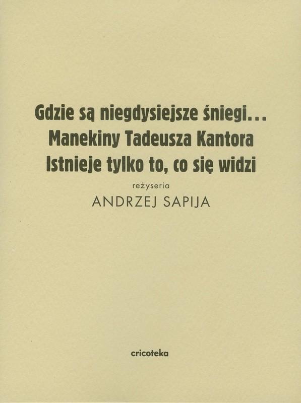 """Zdjęcie okładki. Napis """"Gdzie są niegdysiejsze śniegi..."""" Manekiniy Manekiny Tadeusza Kantora -Istnieje tylko to to się widzi"""