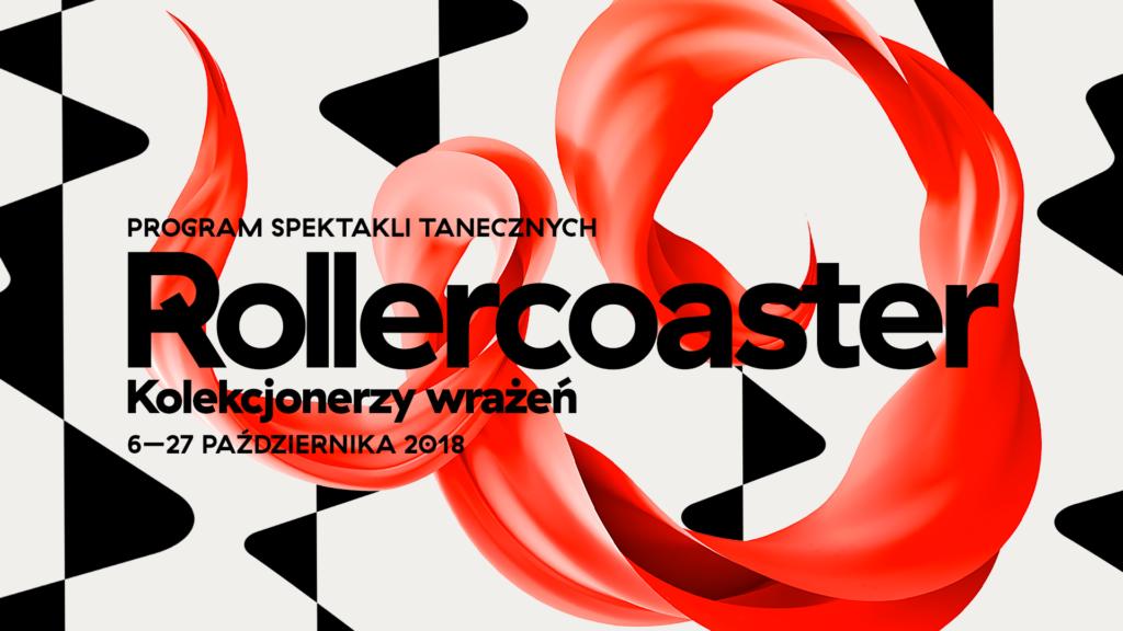 [Banner programu spektakli tanecznych Rollercoaster. Grafika komputerowa: na biało-czarnym tle czerwona wstęga, na środku napis: Rollercoaster. Kolekcjonerzy wrażeń. 6-27 października 2018]