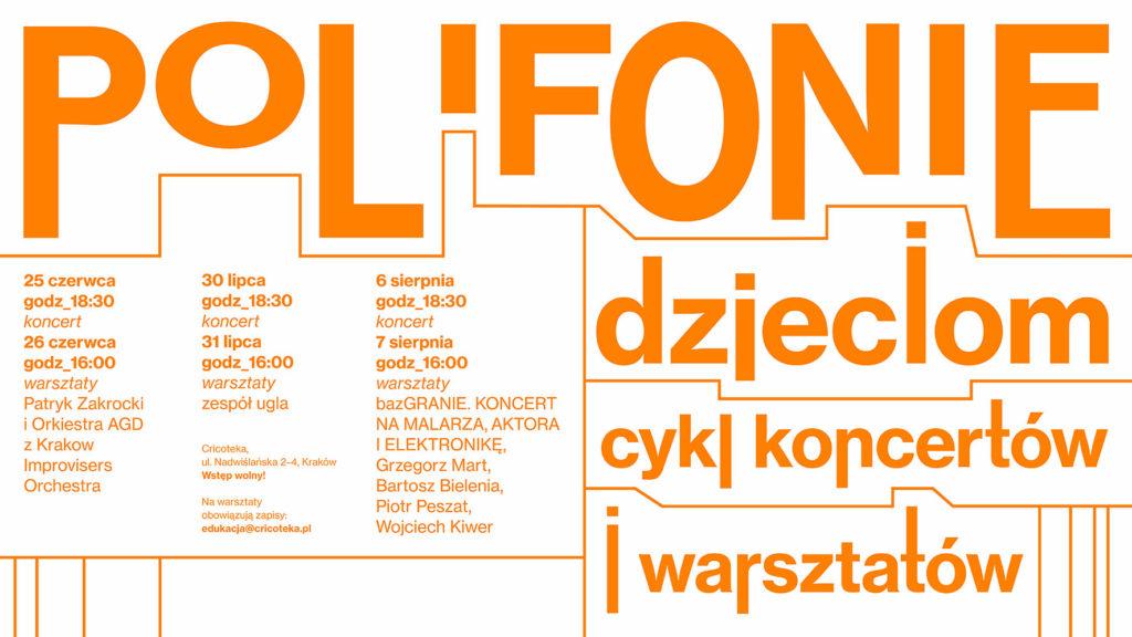 Biała grafika z pomarańczowym napisem: Polifonie dzieciom cykl koncertów i warsztatów
