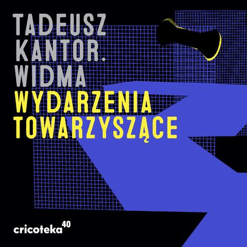 """[Kolorowa grafika promująca wystawę. Czarno-granatowe tło, a na nim napis w kolorze szarym i żółtym """"Tadeusz Kantor. Widma. Wydarzenia Towarzyszące"""".]"""