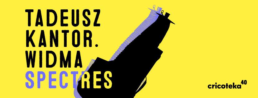 """[Kolorowa grafika promująca wystawę. Żółto-czarne tło, a na nim duży napis w kolorze czarnym oraz granatowym i żółtym """"Tadeusz Kantor. Widma. Spectres"""".]"""