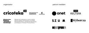 [Logotypy organizatorów i patronów medialnych: Cricoteka, Małopolska i MKiDN oraz Onet, TVP Kultura, Szum, Wyborcza, Co jest grane 24.]