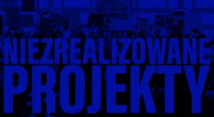Niebieski napis: Niezrealizowane projekty. W tle zdjęcie protestujących osób.